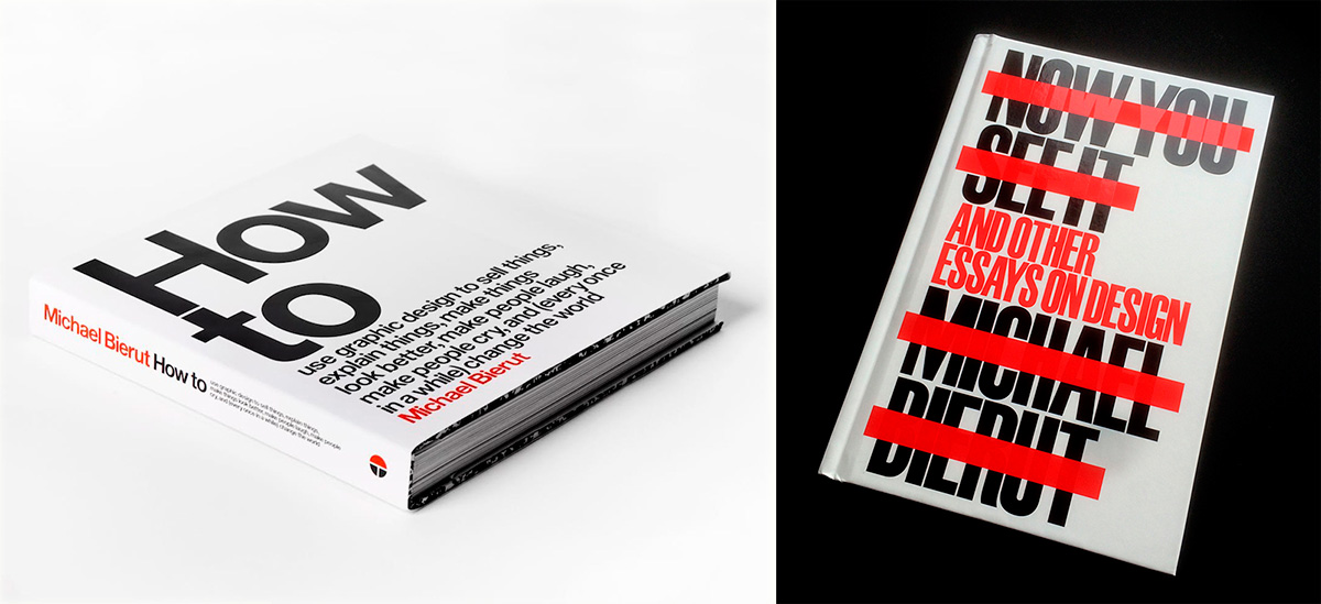 Michael Bierut's books titled 'How To...' (2015) and ''Now You See It' and Other Essays in Design'
