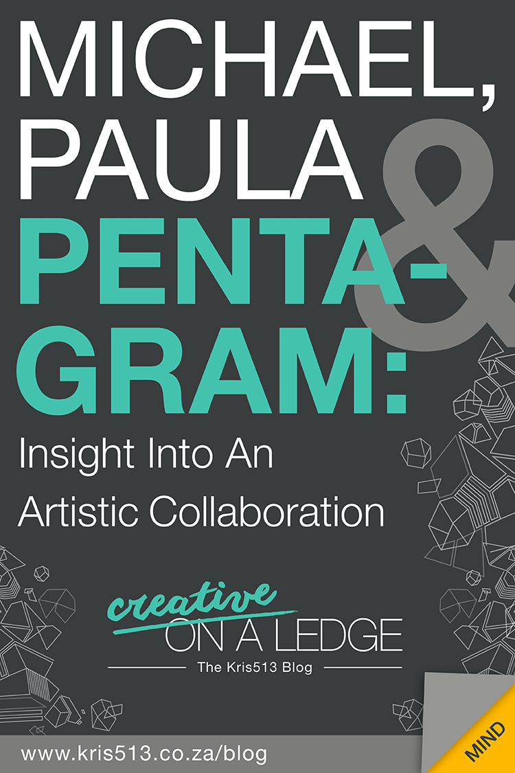 Michael, Paula & Pentagram:Insight IntoAn Artistic Collaboration | Creative On A Ledge blog