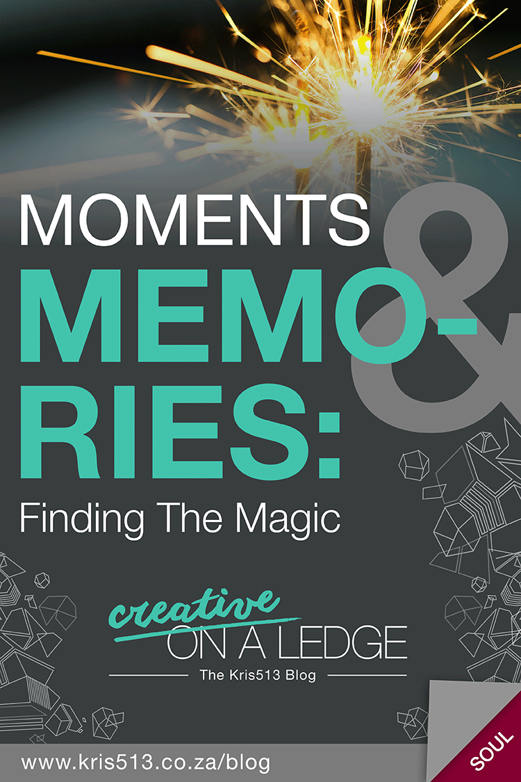 Moments and Memories: Finding The Magic | Creative On A Ledge blog